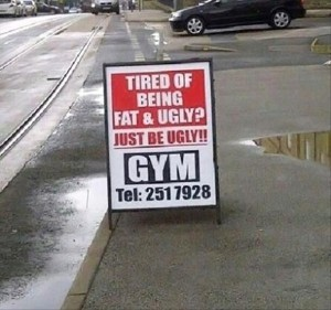 Funny Gym and Work out Signs and Photos Viva Technics