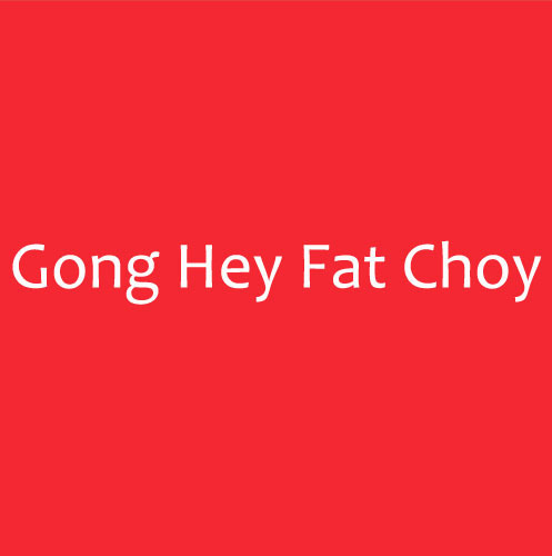 gong hey fat choy pronounced gung hey fah choy - How Do You Say Happy New Years In Chinese