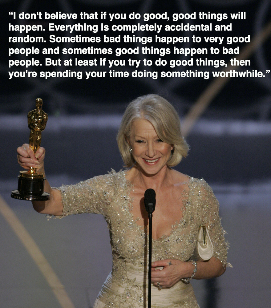 When Bad Things Happen Quotes And Sayings: Helen Mirren Quotes That Will Help You Live Your Best Life