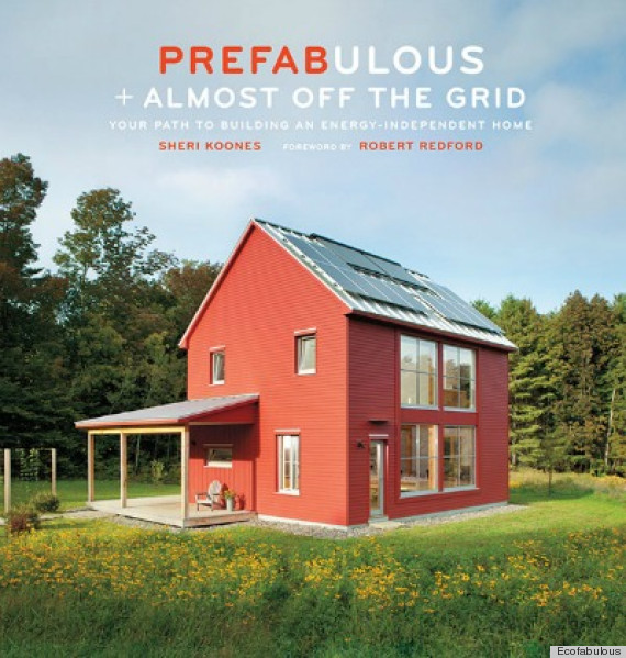 The Book By Sheri Koones ($24.95) Highlights The Many Ways That  Prefabrication Can Produce U201calmost Off The Gridu201d Homes U2014 Houses That Are  Not Only ...