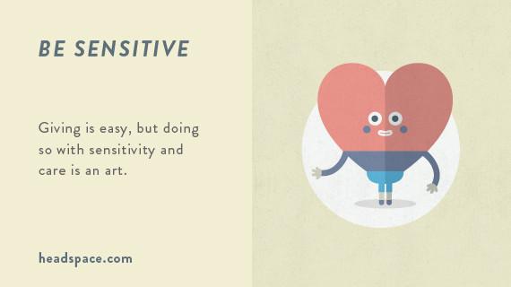 be sensitive