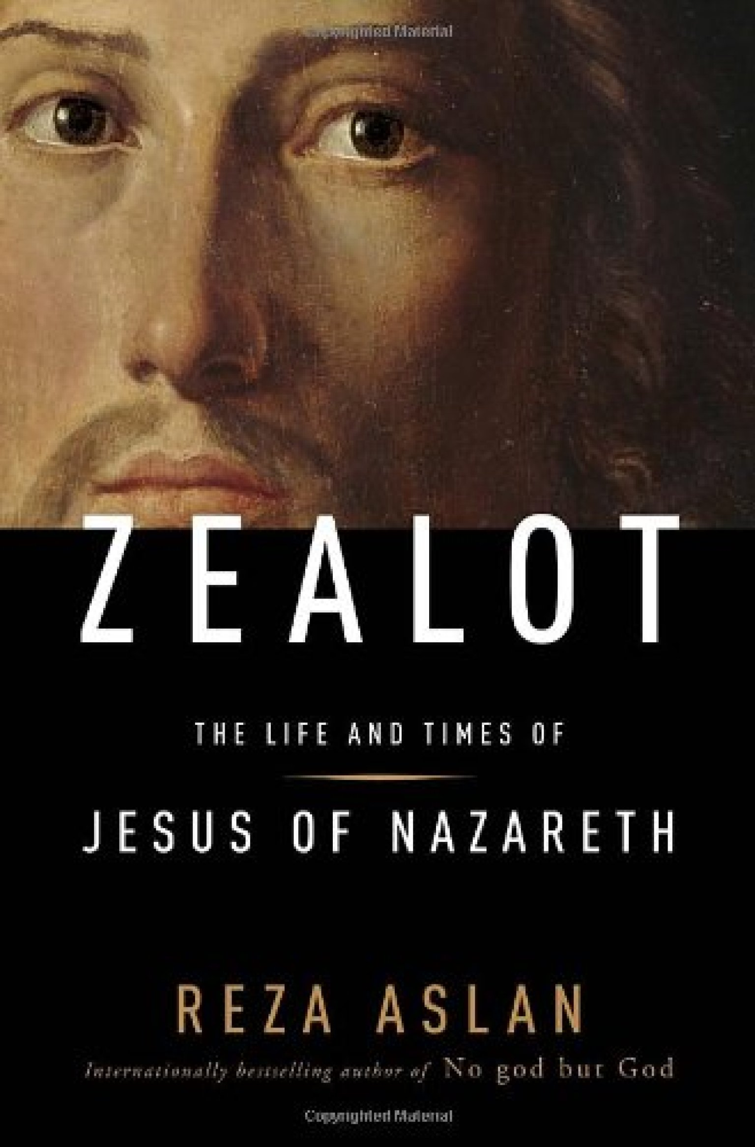 The Life Of Adventure: Zealot: The Life And Times Of Jesus Of Nazareth By Reza