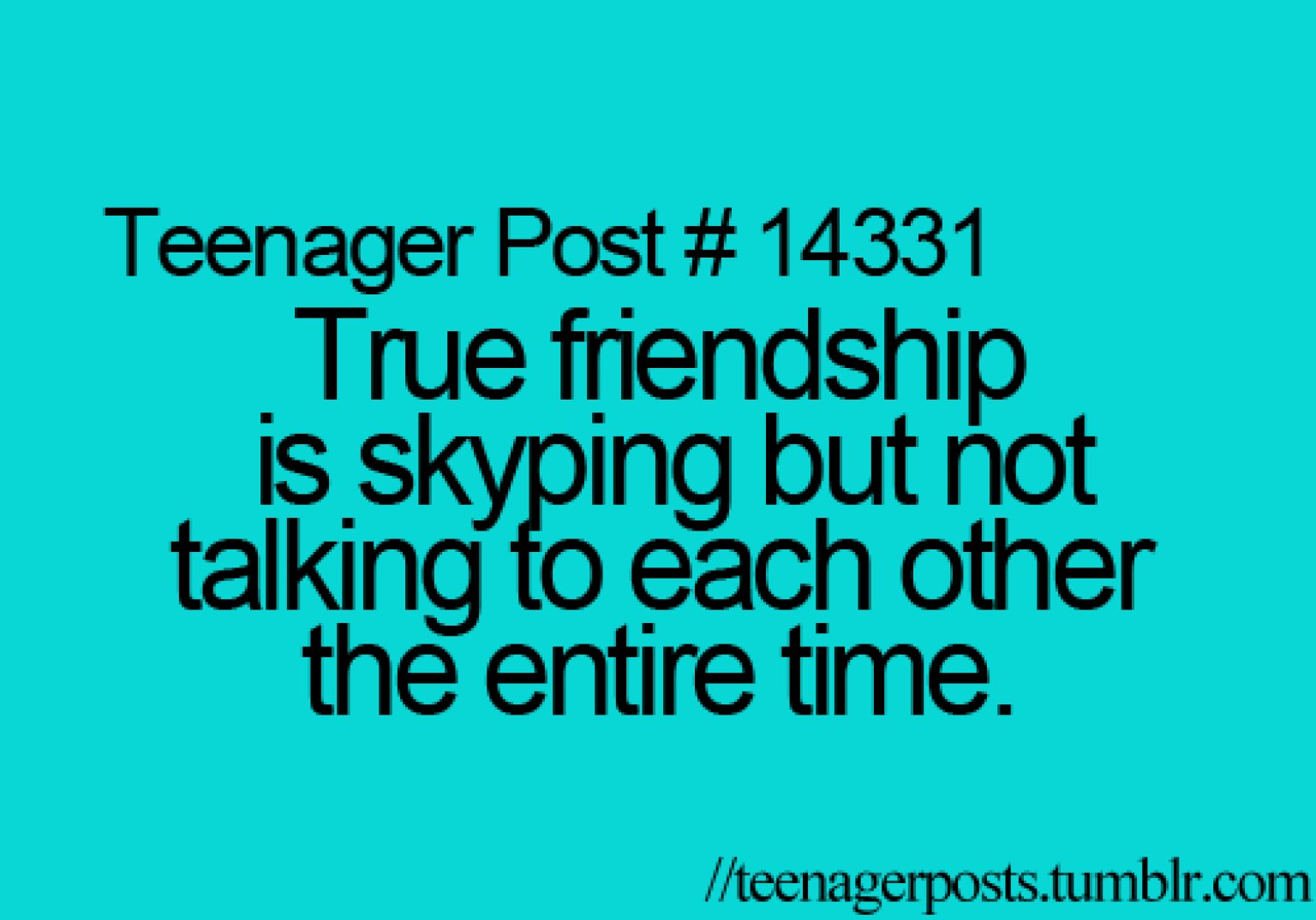 Teenager Posts Of The Week: The True Definition Of Friendship And ...