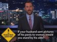 If Your Husband Sent Pictures Of His Penis To Random Women, What Would You Do? (VIDEO)