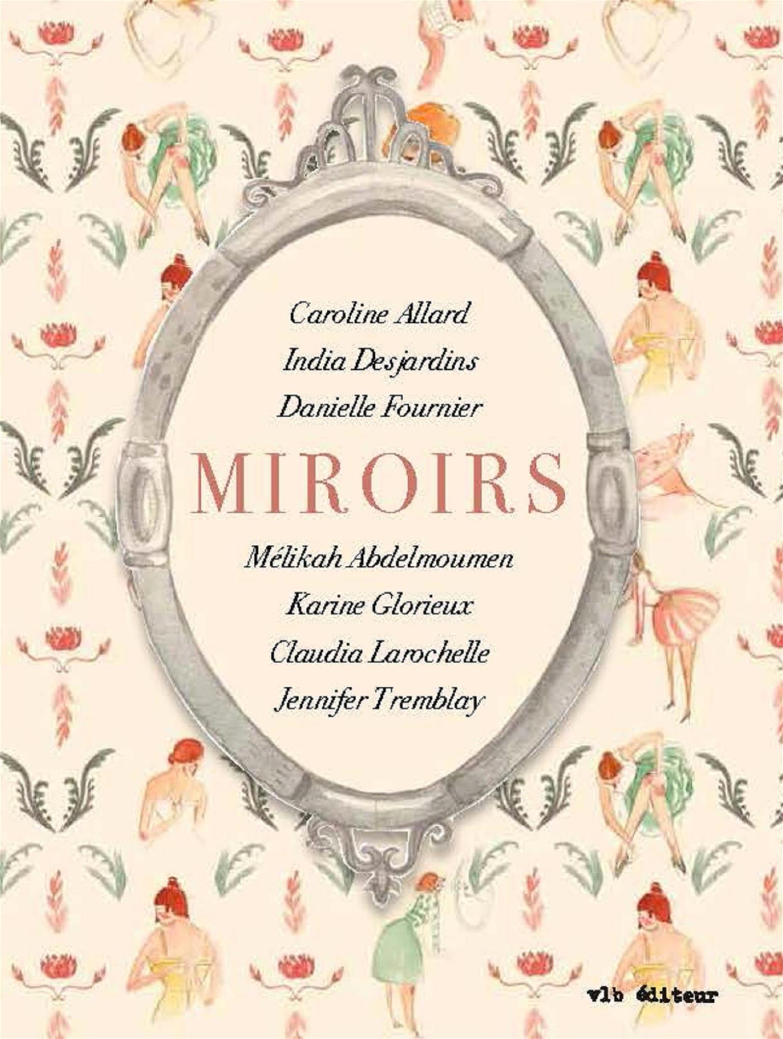 Miroirs la sortie litt raire la plus f minine de la for O miroir montreal qc