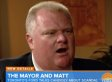 Rob Ford Gets Defensive With Matt Lauer On The 'Today' Show (VIDEO)