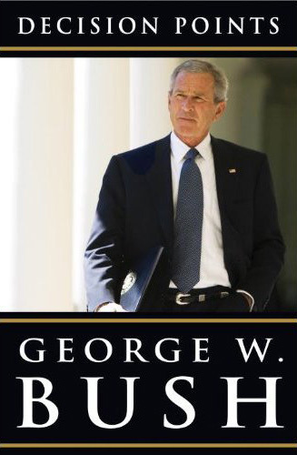 Decision Points Photoshop The Cover Of George W Bush S