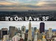 Los Angeles vs. San Francisco: Which City Rules The West Coast?