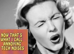 The Most Annoying Tech Noises Ever
