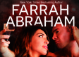 Farrah Abraham Releasing Erotic Trilogy About Her Porn Video Called 'Celebrity Sex Tape'