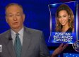 Bill O'Reilly Is Freaking Out About Beyoncé Again