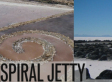 Spiral Jetty: A Monument to Paradox & Transience