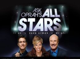 Ask Oprah's All-Stars: Questions For Dr. Oz, Suze Orman and Dr. Phil