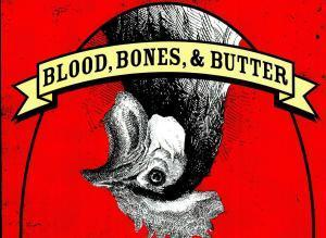 Blood Bones And Butter Gabrielle Hamilton