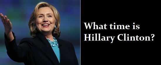 hillary clinton what time