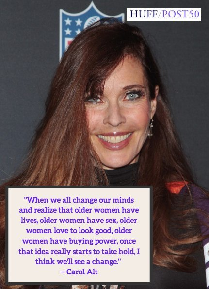 carol alt s empowering quote will encourage older women to demand a