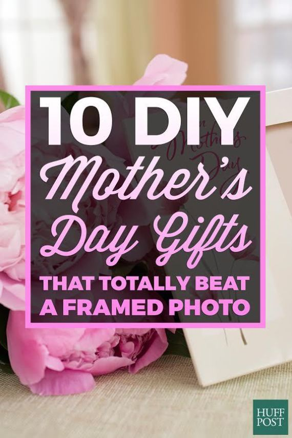 10 Diy Mother 39 S Day Gifts That Totally Beat A Framed Photo