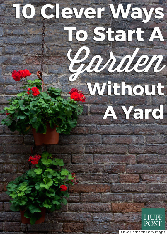 Start A Garden No Matter How Little Space You Have Heres How