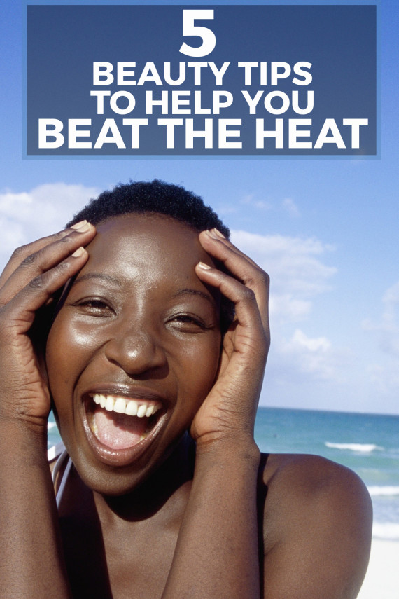 beauty tips hot weather