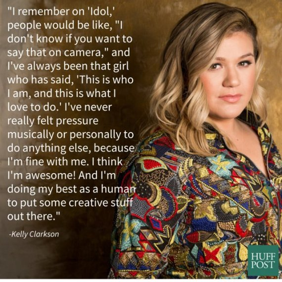 5 Kelly Clarkson Quotes That Will Empower You Today Huffpost