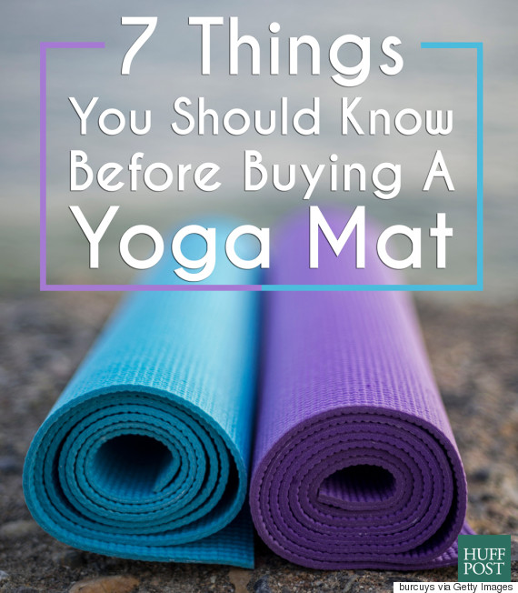 7 Things You Should Know Before Buying A Yoga Mat Huffpost