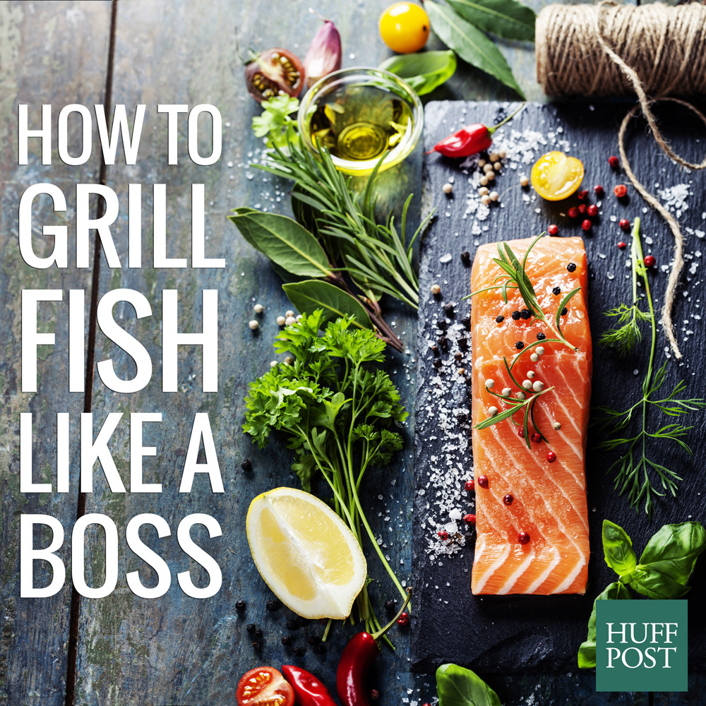 How To Grill Fish Like A Boss, In 5 Easy Steps | HuffPost Life