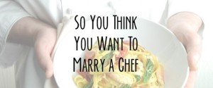 MARRY A CHEF
