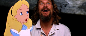 BIG LEBOWSKI ALICE IN WONDERLAND