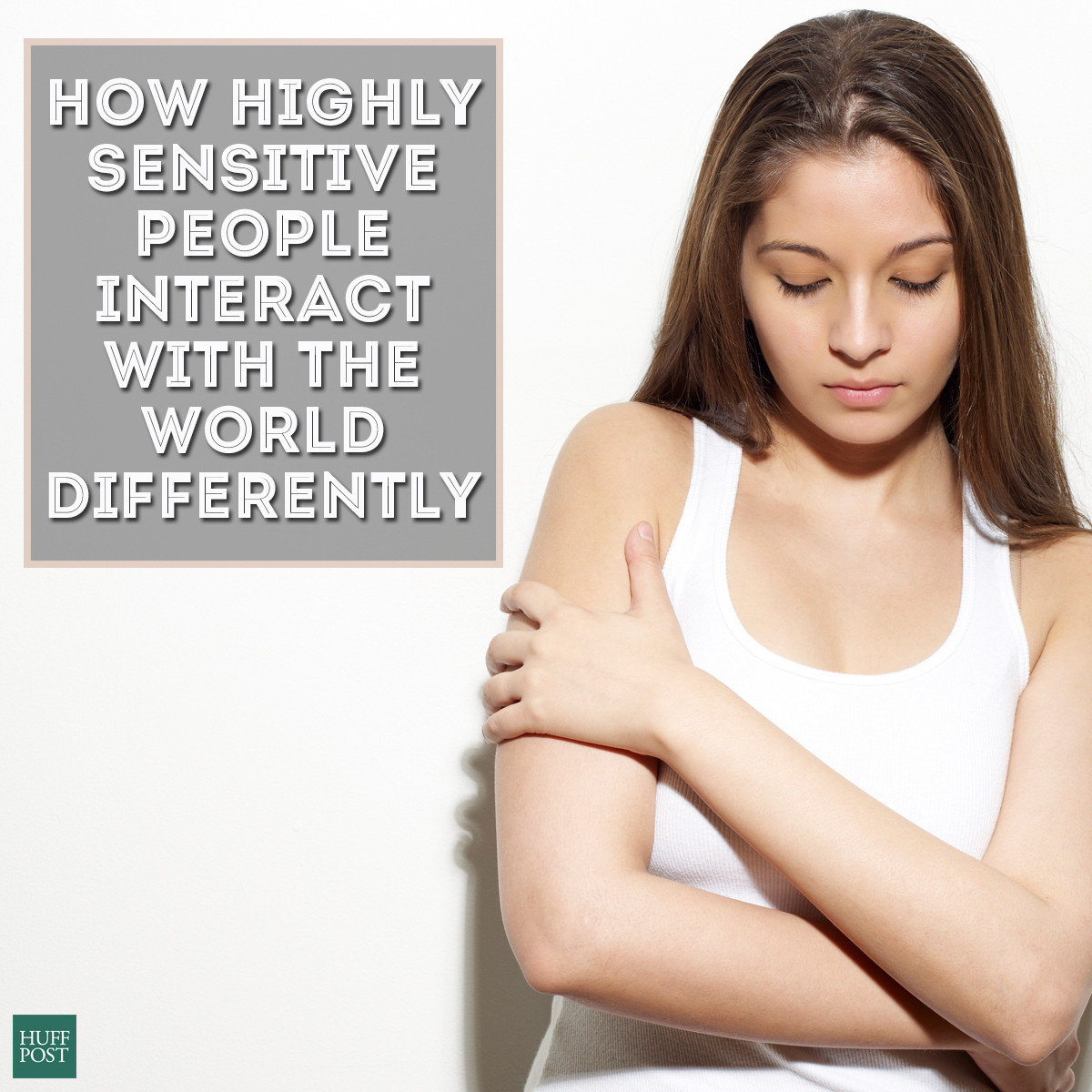 How Highly Sensitive People Interact With The World Differently ...
