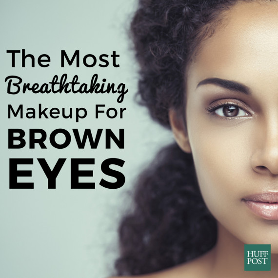 The Most Breathtaking Makeup For Brown Eyes | HuffPost