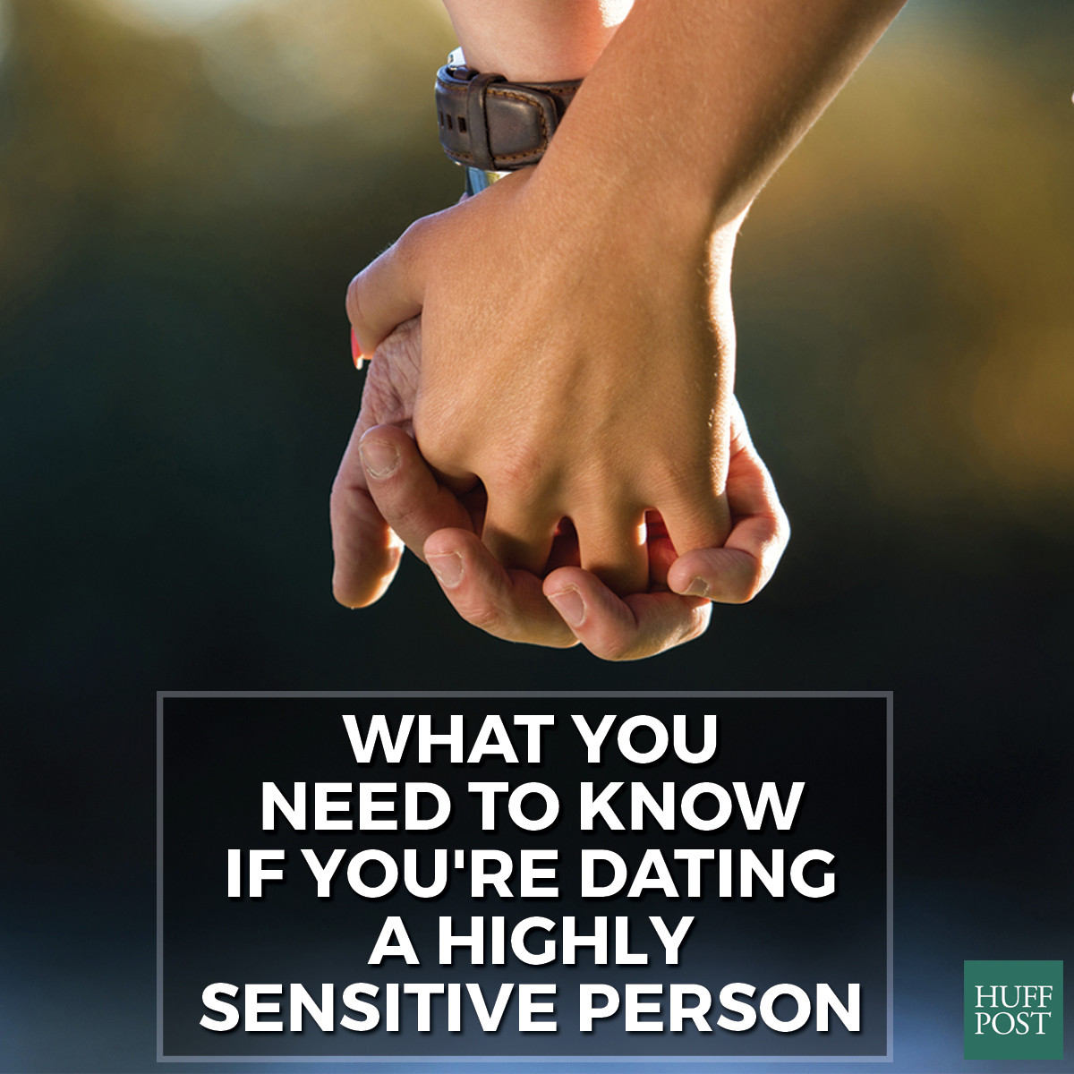 dating an hsp man I'm also not alone: approximately one in five people-- women and men -- can be classified hsp, or as a highly sensitive person.