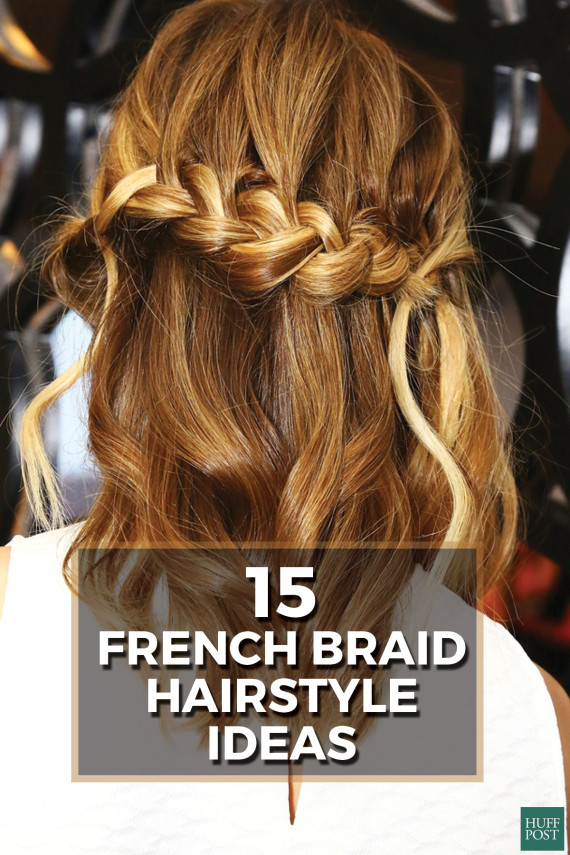 15 Photos That\'ll Make You Want To Wear French Braids Every Day ...