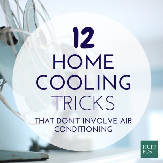 12 Brilliant Ways To Keep Your Home Cool Without Air