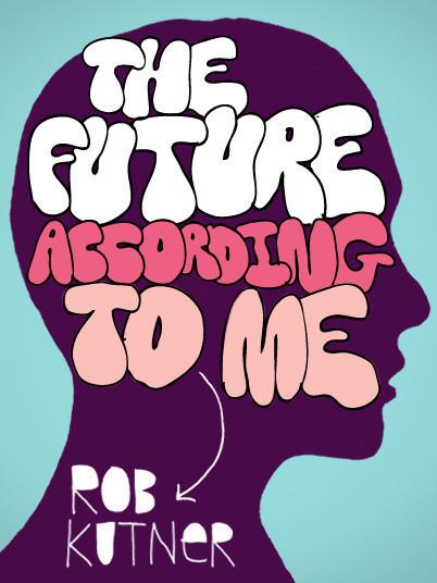 conan writer rob kutner s the future according to me explores