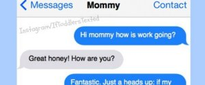 IF TODDLERS TEXTED