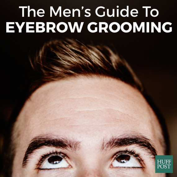 A Mens Eyebrow Grooming Guide In 6 Easy Steps Huffpost