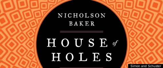 House Of Holes Nicholson Baker