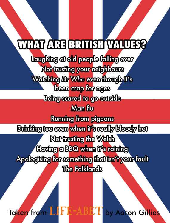 A Comprehensive List Of Real British Values O-AARON-GILLIES-BRITISH-VALUES-TECHNICALLY-RON-570