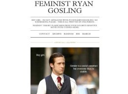 s FEMINIST RYAN GOSLING large feminist ryan gosling' blog gains popularity using 'hey girl' meme