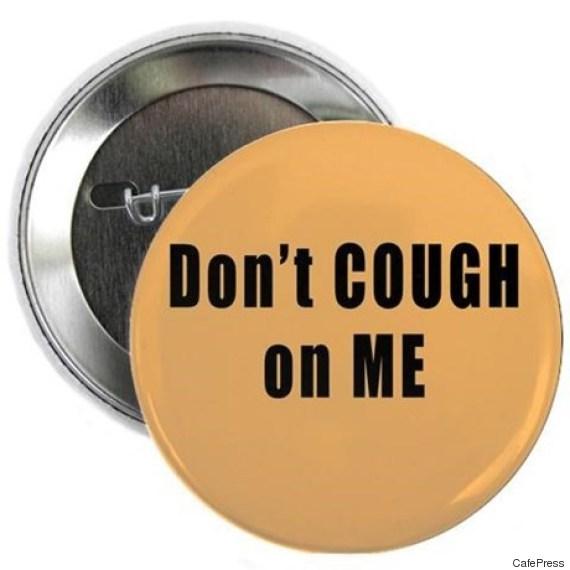 dont cough on me button