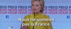 HILLARY CLINTON NOUS NE SOMMES PAS LA FRANCE