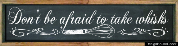 dont be afraid to take whisks