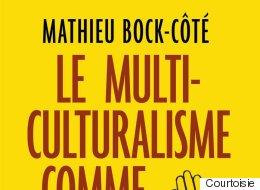 La religion du multiculturalisme ou comment échapper à l'inscription politique?