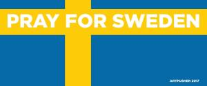 PRAY FOR SWEDEN