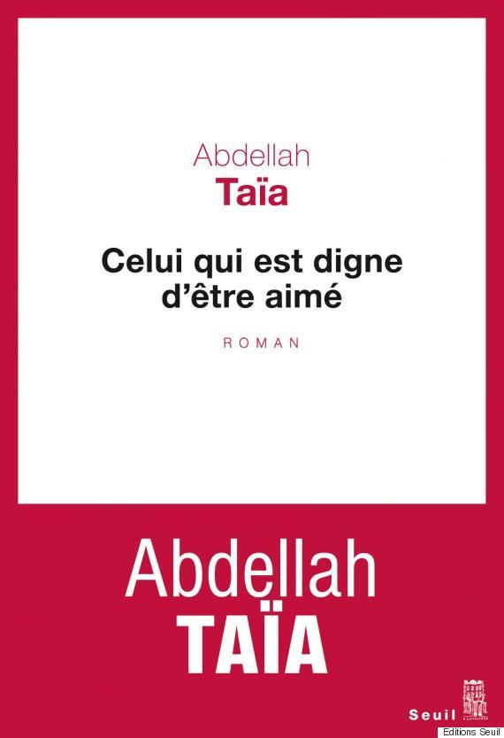celui qui est digne detre aimé abdellah taia